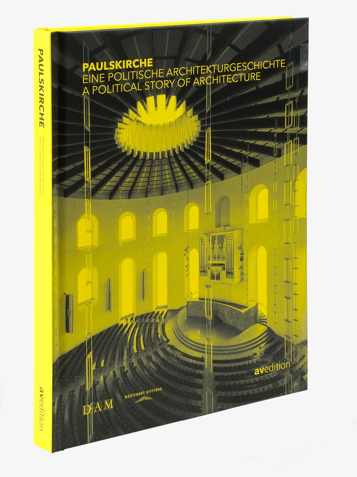 Paulskirche – Eine politische Architekturgeschichte. A Political Story of Architecture