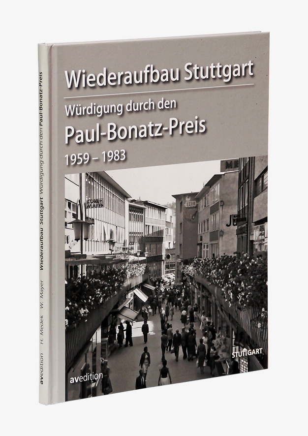 Wiederaufbau Stuttgart – Würdigung durch den Paul-Bonatz-Preis  1959–1983