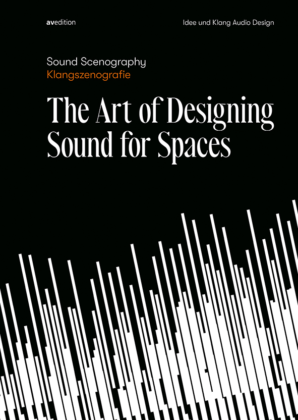 Sound Scenography | Klangszenografie – The Art of Designing Sound for Spaces