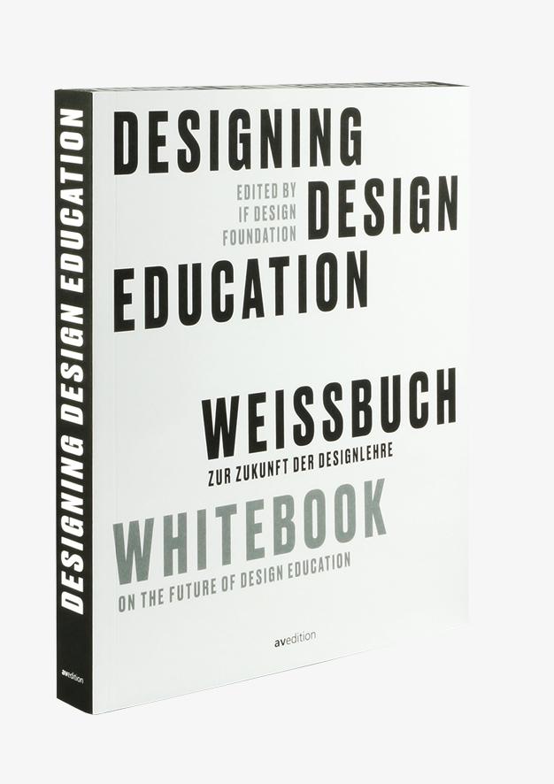 Designing  Design Education – Weißbuch zur Zukunft der Designlehre