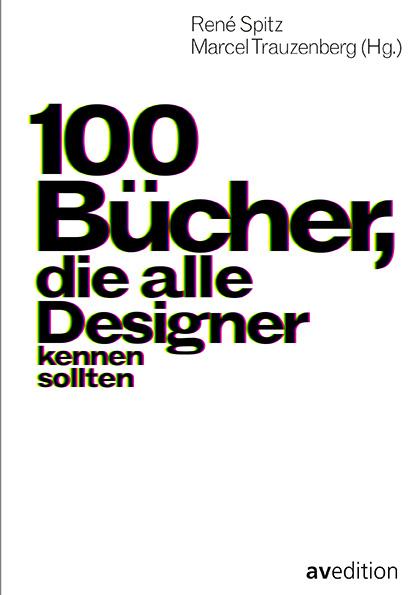 100 Bücher, die alle Designer kennen sollten
