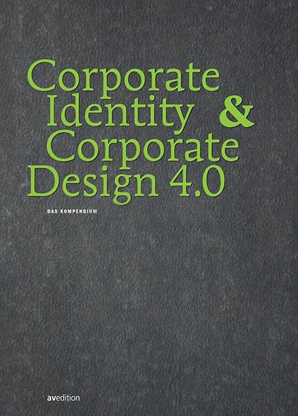 Corporate Identity & Corporate Design 4.0 – Das Kompendium