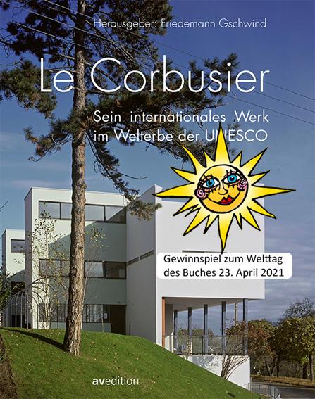 Le Corbusier – Sein internationales Werk im Welterbe der UNESCO