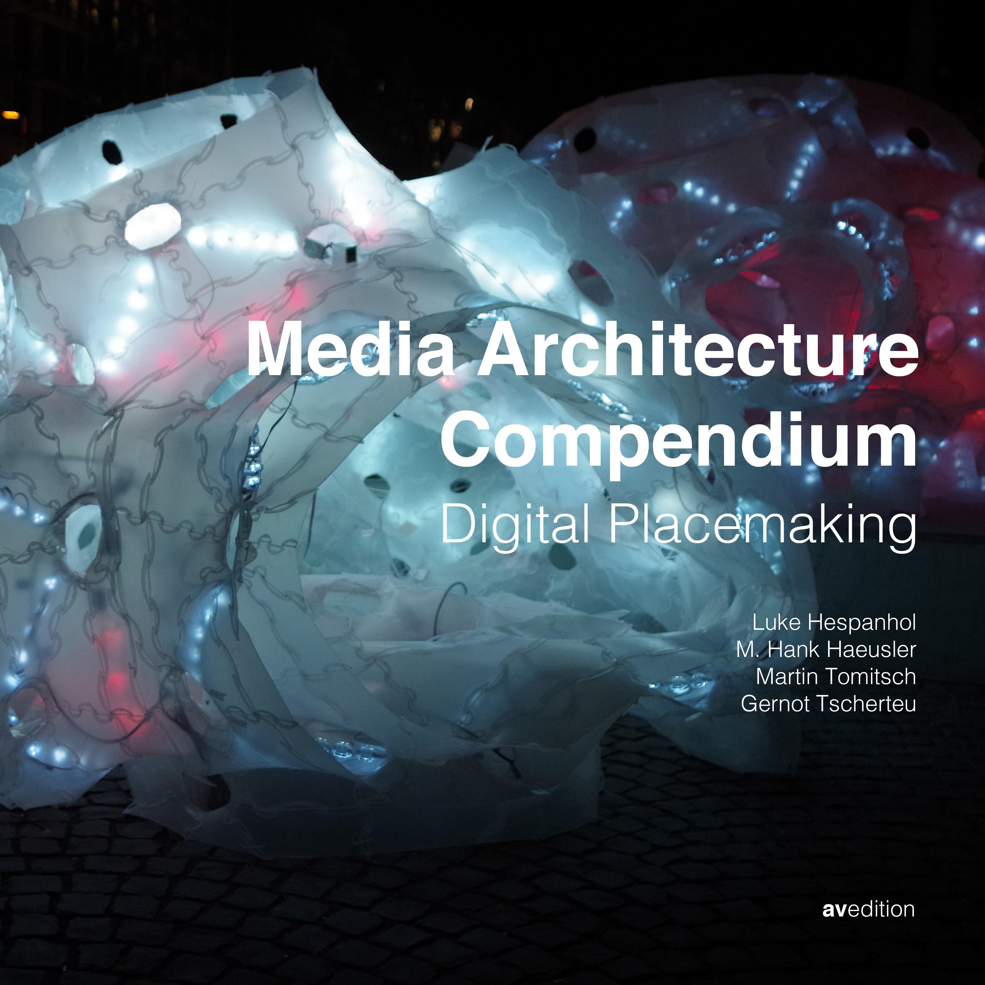 Media Architecture Compendium – Digital Placemaking