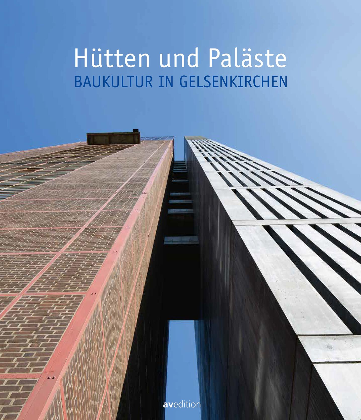 Hütten und Paläste – Baukultur in Gelsenkirchen