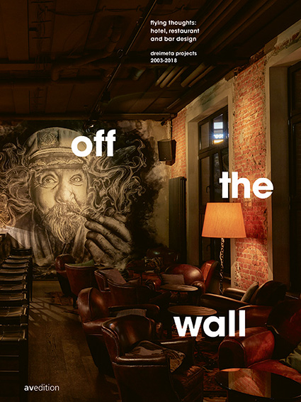 off the wall.  flying thoughts: hotel, restaurant and bar design. DREIMETA 2003–2018