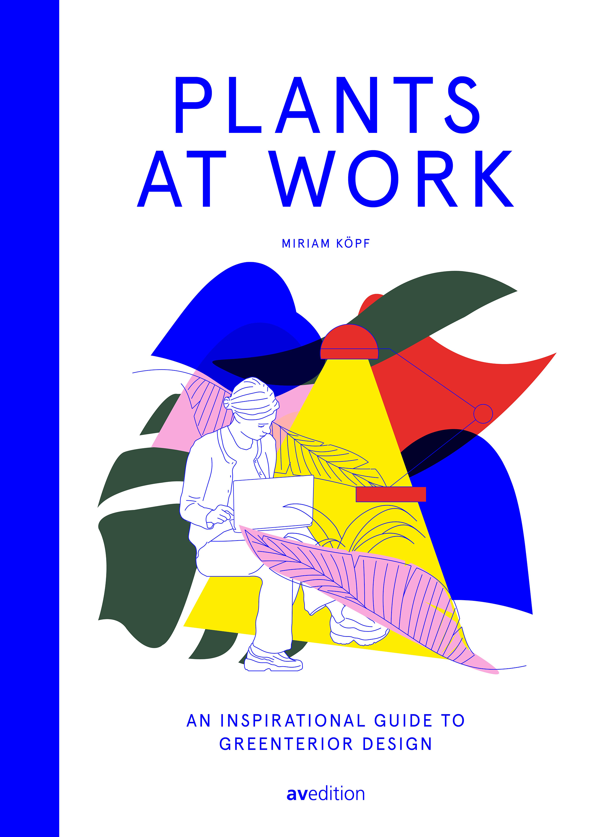 Plants at Work – An inspirational guide to greenterior design