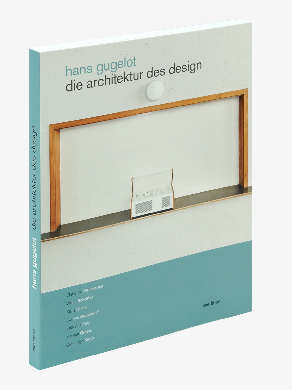 Hans Gugelot − Die Architektur des Design