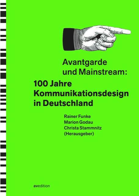 Avantgarde und Mainstream: 100 Jahre Kommunikationsdesign in Deutschland